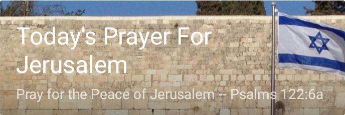 Today's Prayer for Jerusalem
