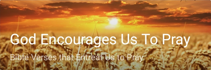 God Encourages Us To Pray